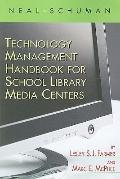 The Neal-Schuman Technology Management Handbook for School Library Media Centers