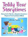 Teddy Bear Storytimes: Ready-to-Go Flannel and Magnetic Storyboard Programs That Captivate C...