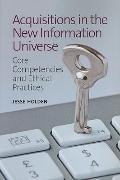Acquisitions in the New Information Universe : Core Competencies and Ethical Practices