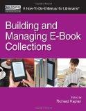 Building and Managing E-Book Collections: A How-To-Do-It Manual for Librarians