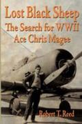 Lost Black Sheep The Search for Wwii Ace Chris Magee