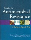 Frontiers in Antimicrobial Resistance A Tribute to Stuart B. Levy