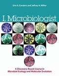 I, Microbiologist: A Discovery-Based Undergraduate Research Course in Microbial Ecology and ...