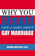 Why You Should Give a Damn About Gay Marriage