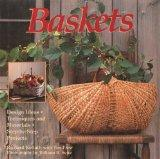 Baskets: Design Ideas, Techniques and Materials, Step-By-Step Projects