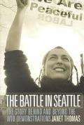 Battle in Seattle The Story Behind and Beyond the Wto Demonstrations