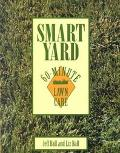 Smart Yard: The Guide to 60-Minute Lawn Care - Jeff Ball - Paperback