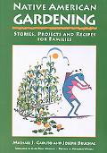 Native American Gardening Stories, Projects and Recipes for Families