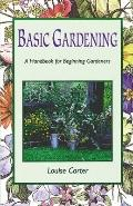 Basic Gardening A Handbook for Beginning Gardeners