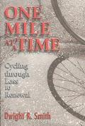 One Mile at a Time Cycling Full-Circle from Loss to Renewal