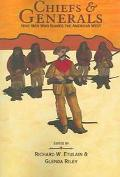 Chiefs and Generals Nine Men Who Shaped The American West
