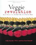 Veggie Revolution Smart Choices for a Healthy Body And a Healthy Planet