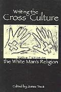 Writing the Cross Culture Native Fiction on the White Man's Religion