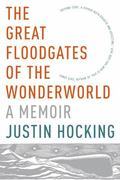 Great Floodgates of the Wonderworld : A Memoir