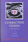 Corrective Vision Explorations in Moral Theology