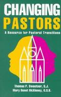 Changing Pastors A Resource for Pastoral Transitions