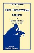 Early Records of the First Presbyterian Church at Goshen New York from 1767-1885