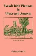 Scotch Irish Pioneers in Ulster and America