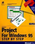 Microsoft Project for Windows 95 Step by Step: Learn Microsoft Project the Quick and Easy Way