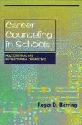 Career Counseling in Schools Multicultural and Developmental Perspectives
