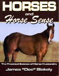 Horses and Horse Sense The Practical Science of Horse Husbandry