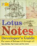 Lotus Notes Developer's Guide: For Users of Release 4.0 through 4.5 - Rose Kelleher - Paperback
