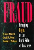 Fraud: Bringing Light to the Dark Side of Business