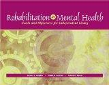 Rehabilitation in Mental Health Goals and Objectives for Independent Living