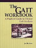 GAIT WORKBOOK: PRACTICAL GDE TO CLINICAL GAIT ANALYSIS (P)