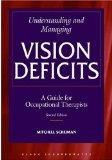 Understanding and Managing Vision Deficits A Guide for Occupational Therapists