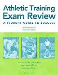 Athletic Training Exam Review A Student Guide to Success