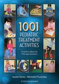 1001 Pediatric Treatment Activities : Creative Ideas for Therapy Sessions