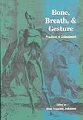 Bone, Breath, & Gesture Practices of Embodiment