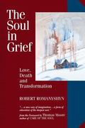 Soul in Grief Love, Death and Transformation
