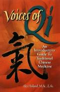 Voices of Qi An Introductory Guide to Traditional Chinese Medicine