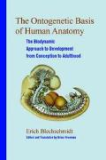 Ontogenetic Basis of Human Anatomy The Biodynamic Approach to Development from Conception to...