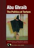 Abu Ghraib The Politics of Torture