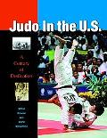 Judo In The U.S. A Century Of Dedication