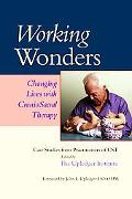 Working Wonders Changing Lives With Cranio Sacral Therapy