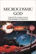 Microcosmic God : Volume II: the Complete Stories of Theodore Sturgeon
