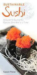 Sustainable Sushi: A Guide to Saving the Oceans One Bite at a Time