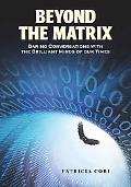 Beyond the Matrix: Daring Conversations with the Brilliant Minds of Our Times