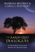 Aaron-Q'uo Dialogues: An Extraordinary Conversation between Two Spiritual Guides
