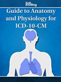 JustCoding's Guide to Anatomy and Physiology for ICD-10-CM
