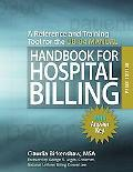 Handbook for Hospital Billing with Answer Key: A Reference and Training Tool for the UB-04 M...