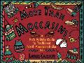More Than Moccasins A Kid's Activity Guide to Traditional North American Indian Life