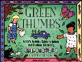 Green Thumbs A Kid's Activity Guide to Indoor and Outdoor Gardening