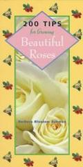 200 Tips for Growing Beautiful Roses