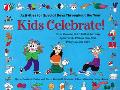Kids Celebrate! Activities for Special Days Throughout the Year
