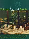 Chicago Special Events SourceBook: The Comprehensive Guide to Great Locations in the City an...